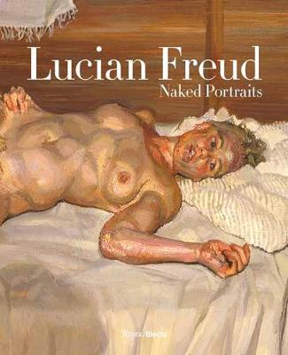 Lucian Freud: Naked Portraits