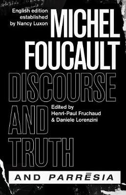 """discourse and Truth"" and ""parresia"" (Chicago Foucault Project)"