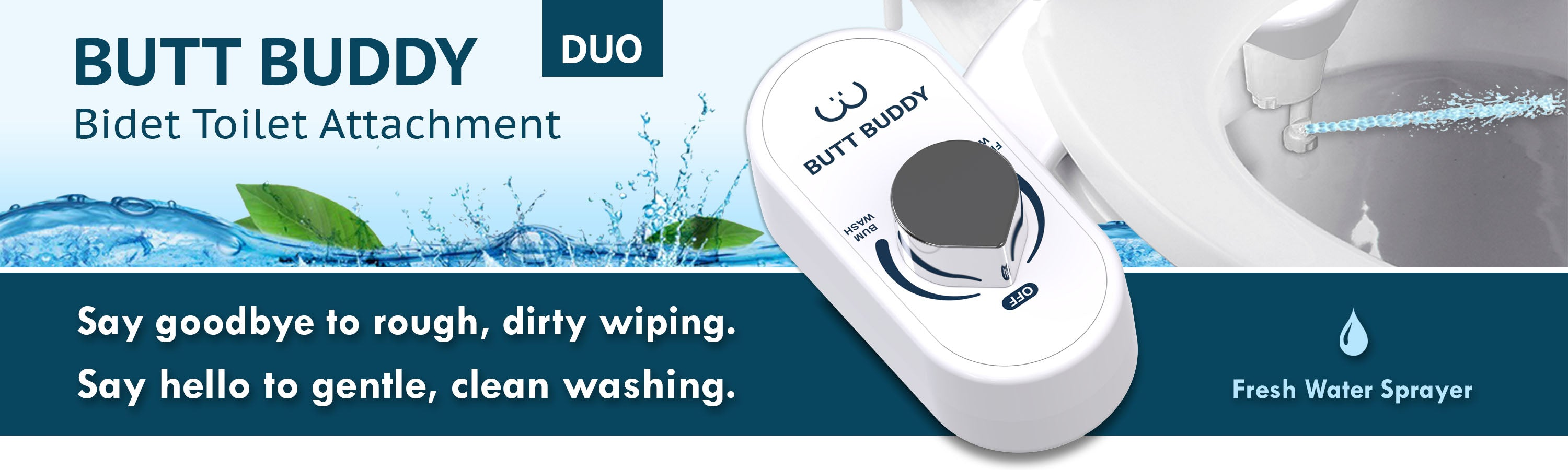 In My Bathroom - IMB - Butt Buddy - Bidet Toilet Attachment - Fresh Water Sprayer - Stop Dirty Wiping - Start Clean Washing - Product Banner - BBB