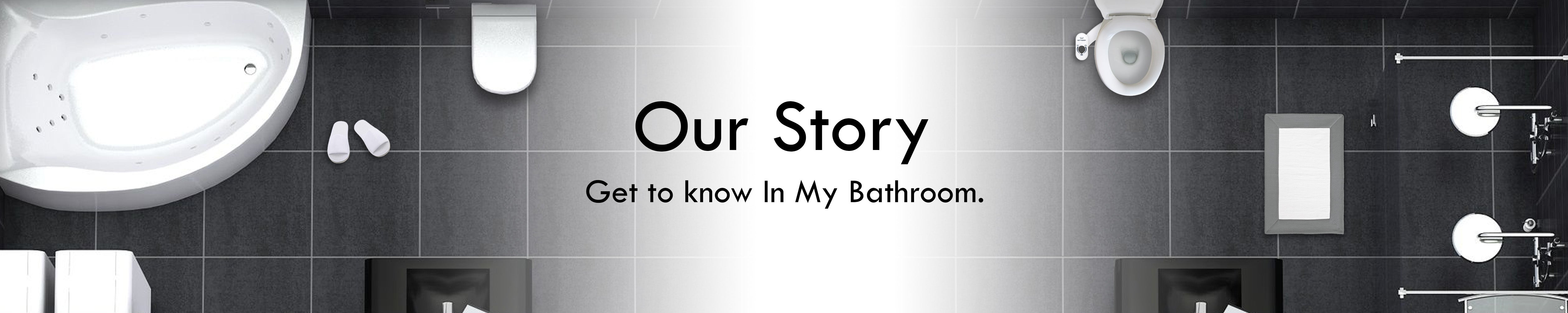 In My Bathroom (IMB) | About Us - Our Story