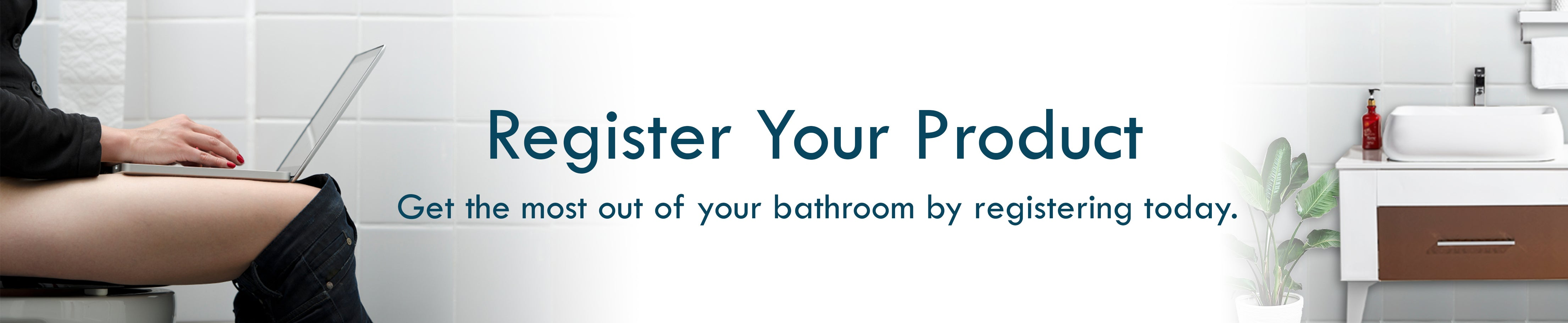 In My Bathroom (IMB) | Register your Product - Get the Most Out of Your Bathroom