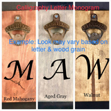 Monogrammed Initial on Magnetic Bottle Opener - A Good Turn Colorado