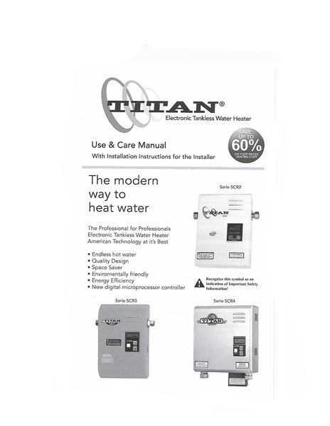 The modern way to heat water. Titan water heater series SCR2, SCR3, and SCR4