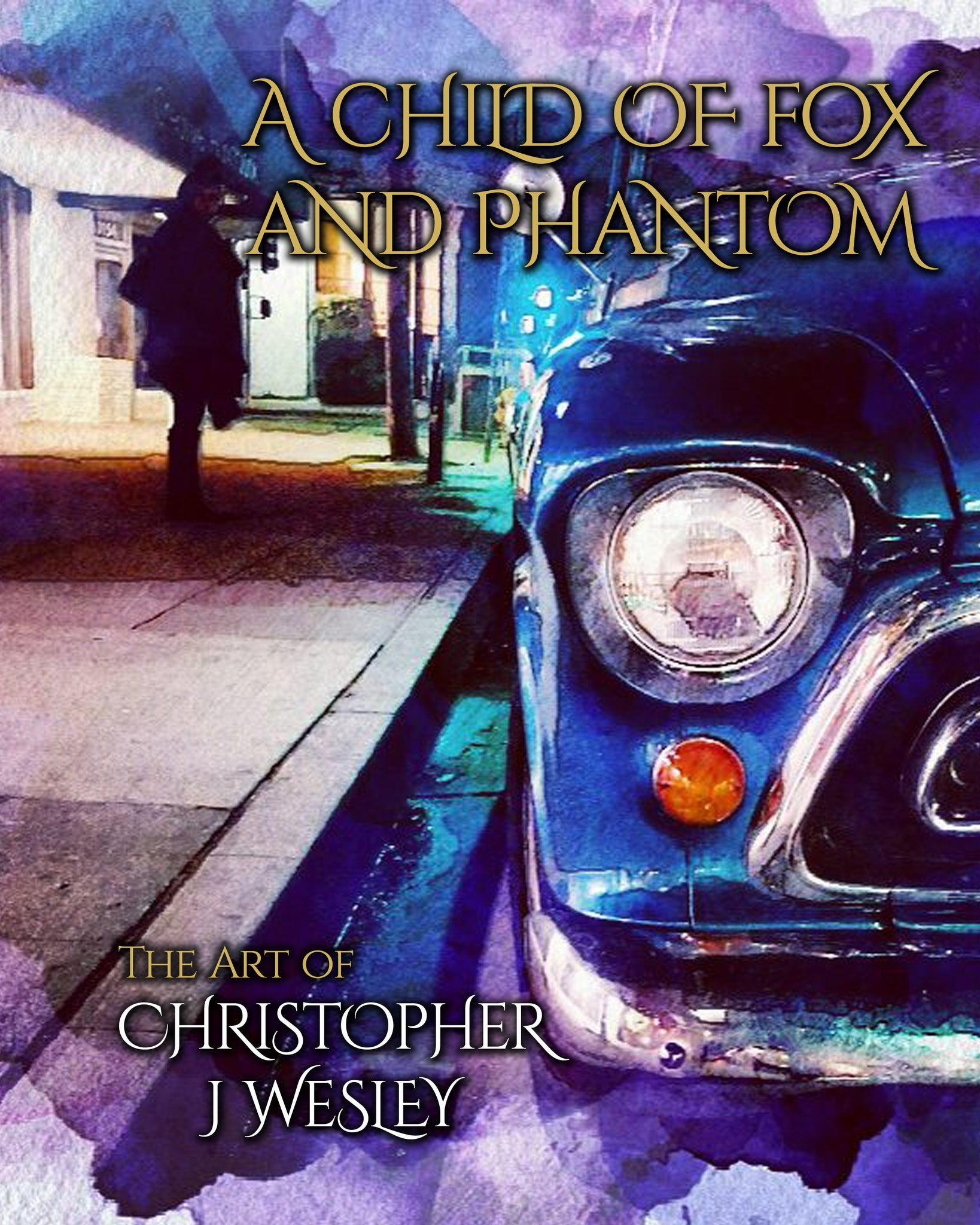 A Child of Fox and Phantom (The Art of Christopher J Wesley)