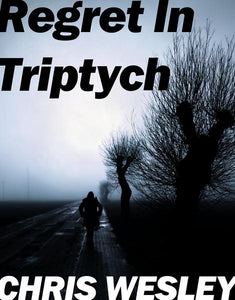 Regret in Triptych (Limited Edition Paperback Release)
