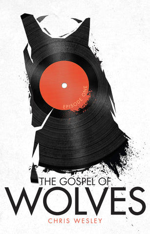The Gospel of Wolves, Episode One (Limited Edition Paperback Release)