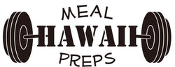 Hawaii Meal Preps
