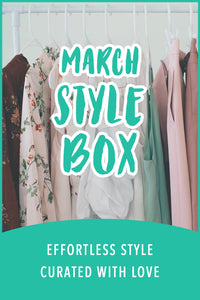 March Style Box - Onyx & Oak Boutique
