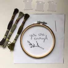 "Load image into Gallery viewer, ""You are enough"" embroidery kit"