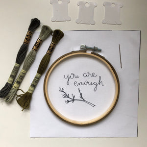 """You are enough"" embroidery kit"