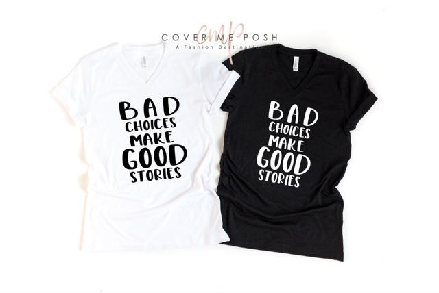 Bad Choices/Good Stories