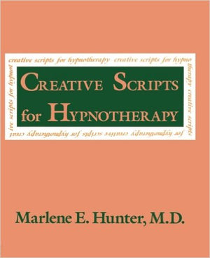 Creative Scripts for Hypnotherapy