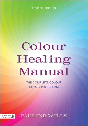 Colour Healing Manual: The Complete Colour Therapy Programme