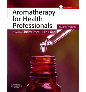 Aromatherapy for Health Professionals (4th. Ed.)