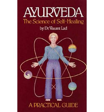 Ayurveda: The Science of Self-Healing