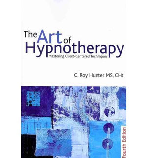 The Art of Hypnotherapy: Mastering Client-Centered Techniques