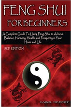 Feng Shui for Beginners : A Complete Guide to Using Feng Shui