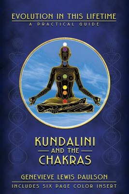 Kundalini and The Chakras: Evolution in This Lifetime