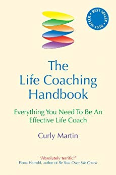 The Life Coaching Handbook : Everything You Need to be an Effective Life Coach