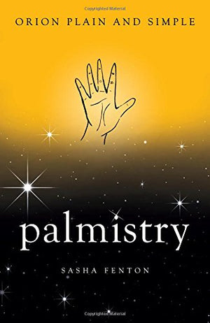 Palmistry: Orion Plain and Simple