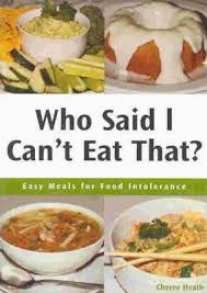 Who Said I Can't Eat That? Easy Meals for Food Intolerance