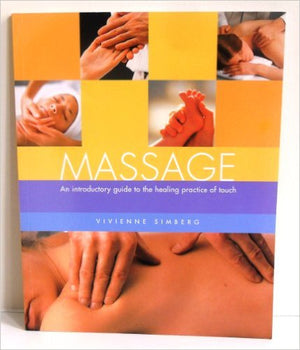 Massage: An Introductory Guide to the Healing Practice of Touch