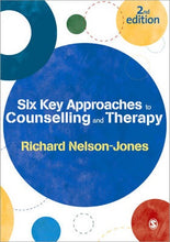 Six Key Approaches to Counselling and Therapy (2nd Edition)