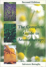 The Complete Guide to Aromatherapy (2nd Ed.)