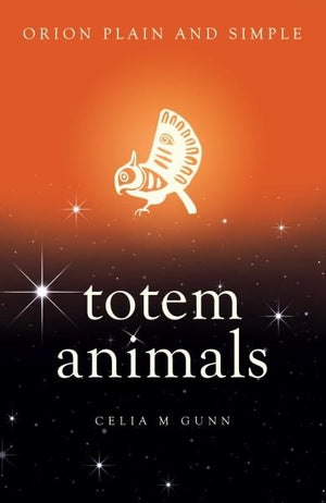 Totem Animals: Orion Plain & Simple