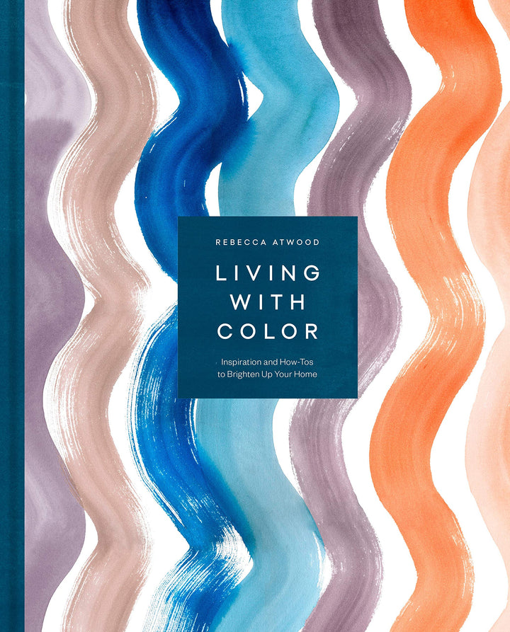 Living With Colour - Rebecca Atwood (Hardback)