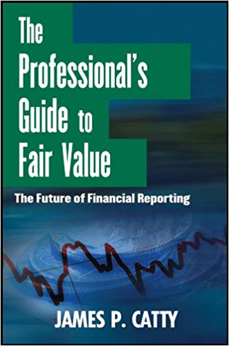 The Professionals Guide to Fair Value - 20 CPE hours (ACC245)
