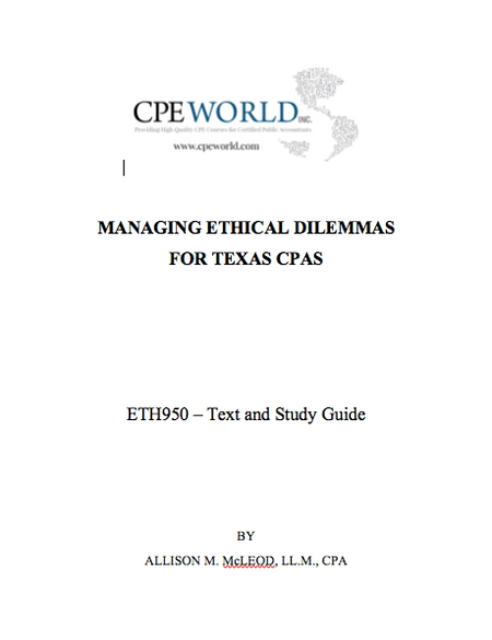 Managing Ethical Dilemmas for Texas CPAs - 4 CPE Hours (ETH950)