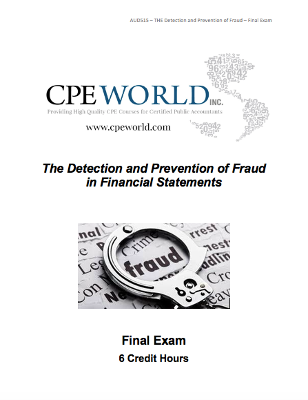 The Detection and Prevention of Fraud in Financial Statements--6 Credit Hours (AUD515)