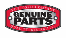 Load image into Gallery viewer, Toro OEM PARTS