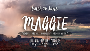 Maggie PREORDER (August Wick & Jane Book Club ♥ Trail of Lightning)