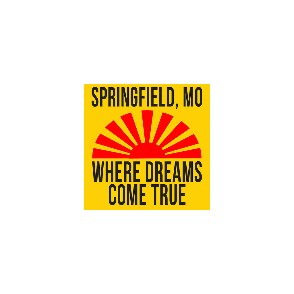 Springfield Missouri Where Dreams Come True Sticker