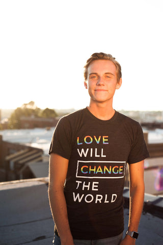 Love Will Change the World Pride Edition