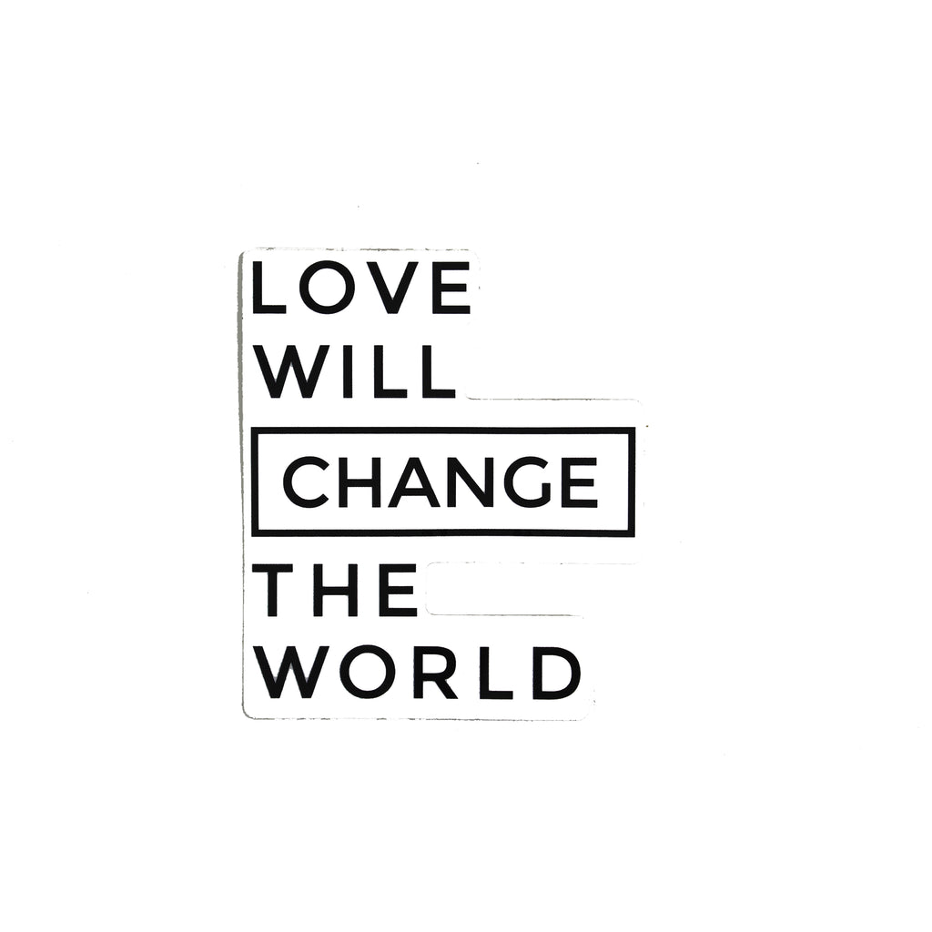 Love Will Change the World Sticker
