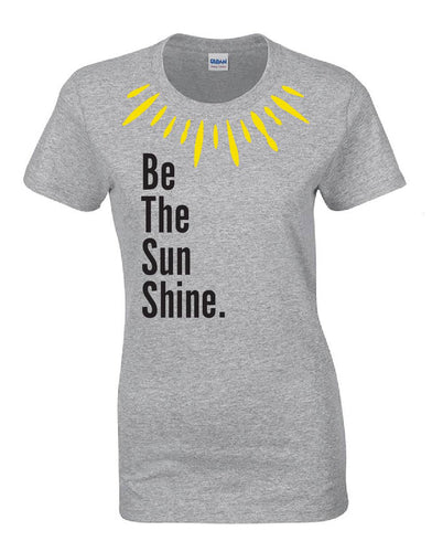 """Be The Sunshine"" T-Shirt"