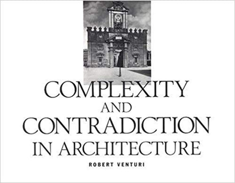 Complexity and Contradiction in Architecture - Robert Venturi