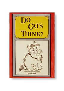 Do Cats Think, Notes of A Cat by Watcher PaulCorey