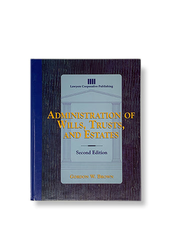 Gordon W. Brown_Administration of Wills, Trusts and Estates
