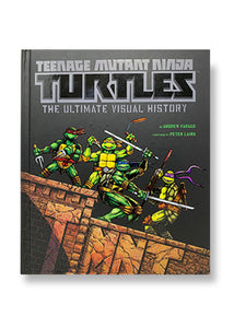 Teenage Mutant Ninja Turtles: The Ultimate Visual History_Andrew Farago