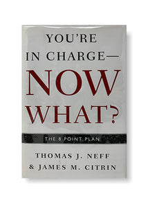 You're in Charge, Now What?: The 8 Point Plan_Thomas J. Neff & James M. Citrin