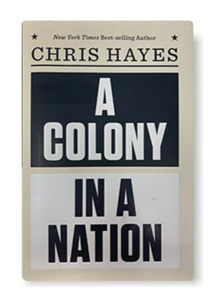 A Colony in a Nation_Chris Hayes