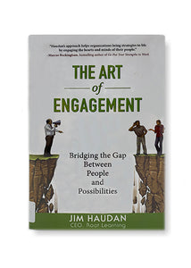 The Art of Engagement: Bridging the Gap Between People and Possibilities_Jim Haudan