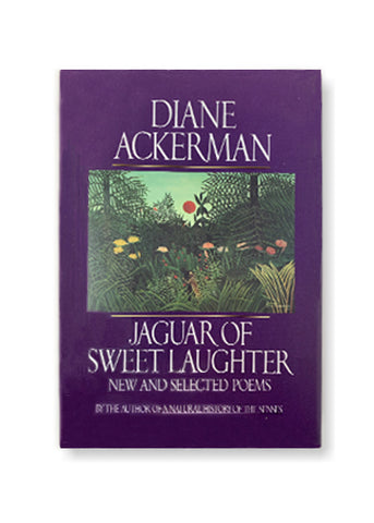 Jaguar of Sweet Laughter: New and Selected Poems_Diane Ackerman