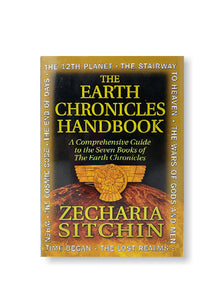 The Earth Chronicles Handbook: A Comprehensive Guide to the Seven Books of The Earth Chronicles_Zacharia Sitchin