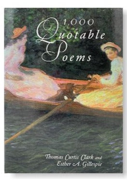 1000 Quotable Poems: An Anthology of Modern Verse_Thomas Curtis Clark