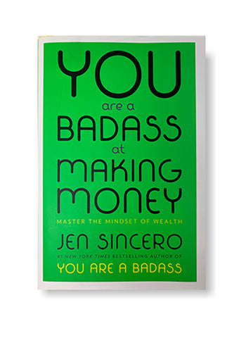 You Are a Badass at Making Money: Master the Mindset of Wealth_Jen Sincero